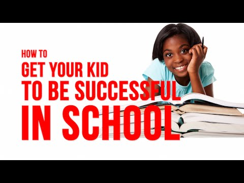 Get your kids to be successful in school