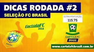 MITAMOS! Dicas da 2ª Rodada do Cartola FC 2018 - Seleção FC Brasil #2 para PONTUAR