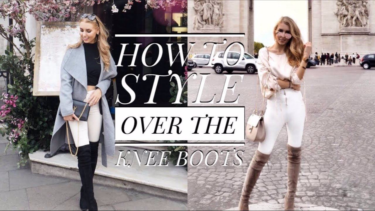 0116a483eb3 HOW TO STYLE OVER THE KNEE BOOTS!