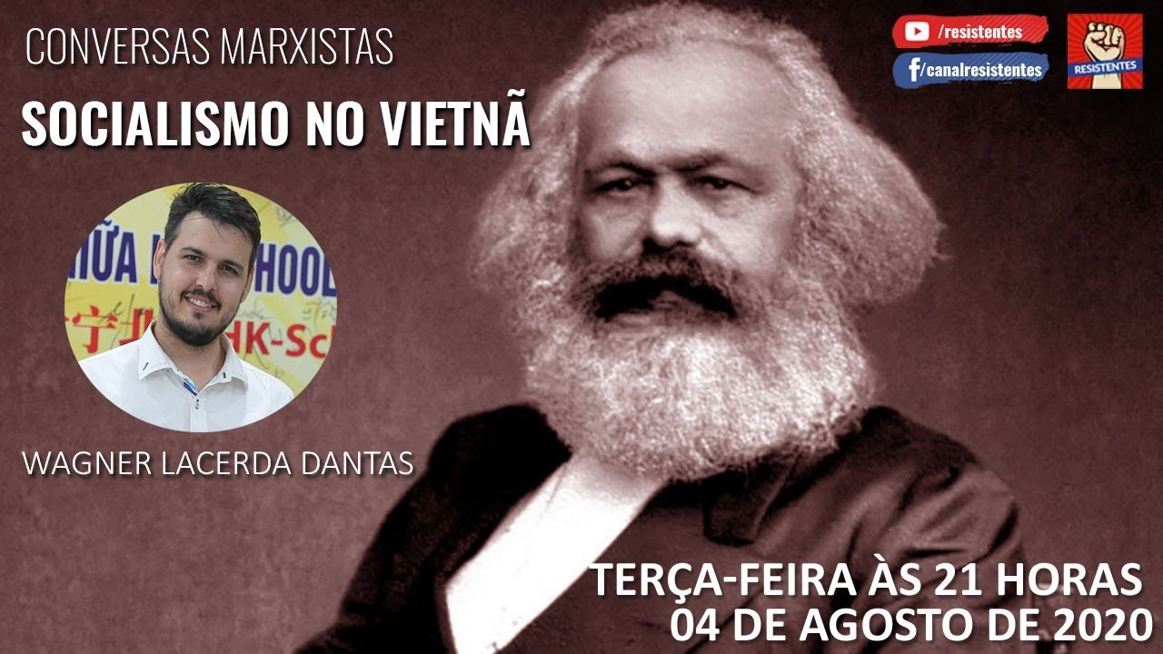 Conversas Marxistas: Socialismo no Vietnã, com Wagner Lacerda Dantas (04.08.2020)