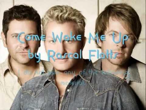 Rascal Flatts Come Wake Me Up Lyrics