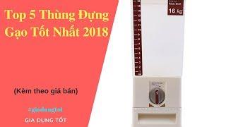 Top 5 Thùng Đựng Gạo Tốt Nhất 2018 - Đồ Gia Dụng Tốt Nhất Việt Nam