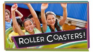 Why Roller Coasters Are Awesome!