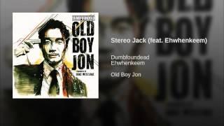 Stereo Jack (feat. Ehwhenkeem)