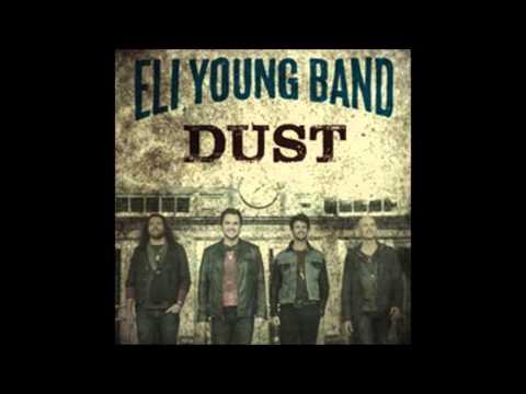 Eli Young Band-  Dust(Lyrics)