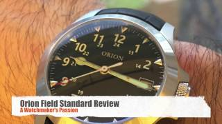 Video Orion Field Standard Review - A Watchmaker's Passion download MP3, 3GP, MP4, WEBM, AVI, FLV Agustus 2017