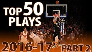 Top 50 Plays: 2016-2017 NBA Season Part 2 of 4
