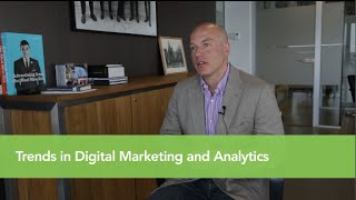 """What are the """"big trends"""" in digital marketing and analytics?"""