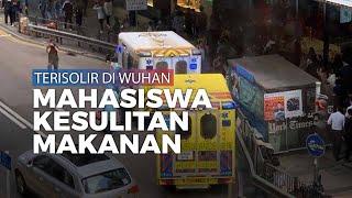 Terisolir di Wuhan, Mahasiswa Indonesia Kesulitan Makanan