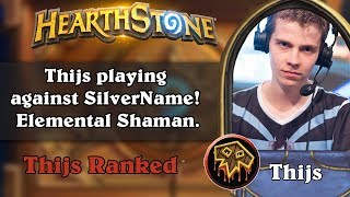 Thijs playing against SilverName! Elemental Shaman.