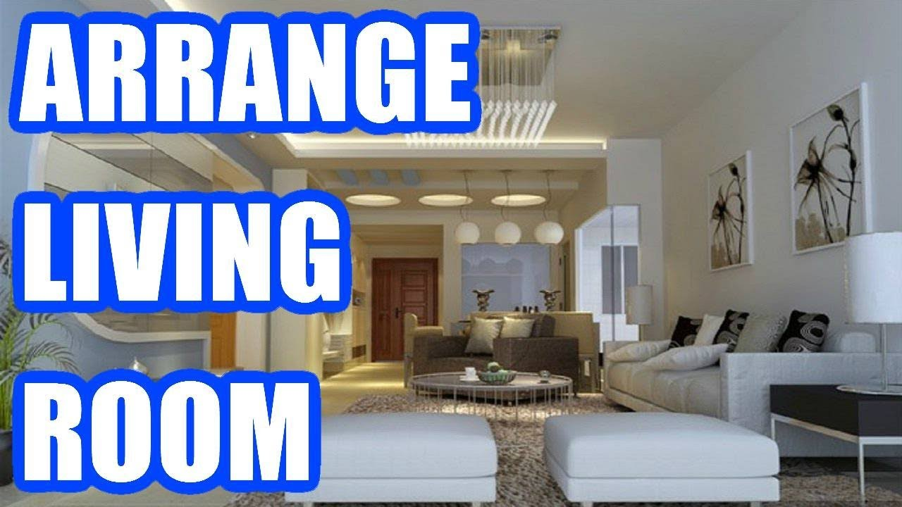 How To Arrange Living Room Furniture   Best Living Room Arrangement Ideas  2018