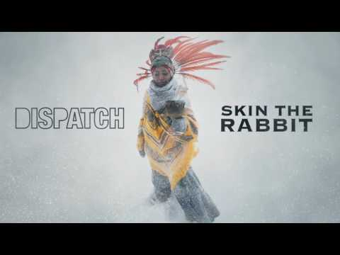 """Dispatch - """"Skin The Rabbit"""" [Official Song Audio]"""
