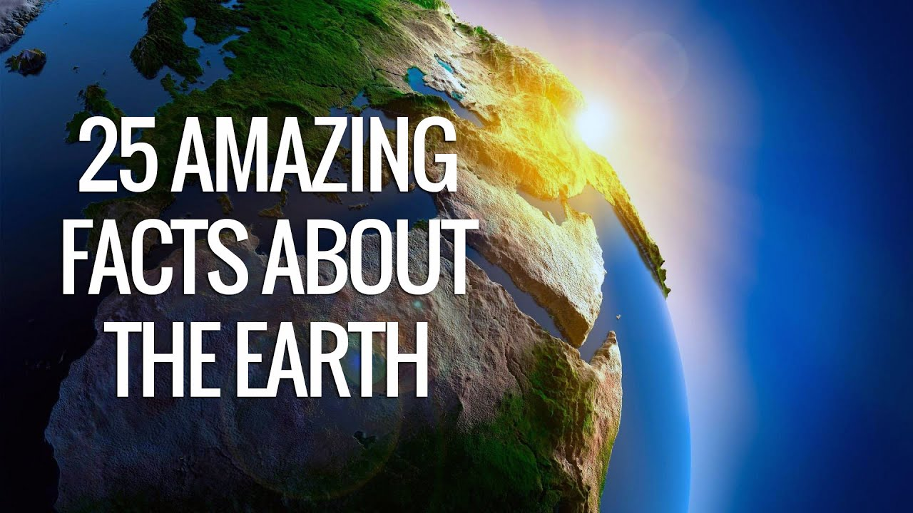 Fascinating Facts About Earth