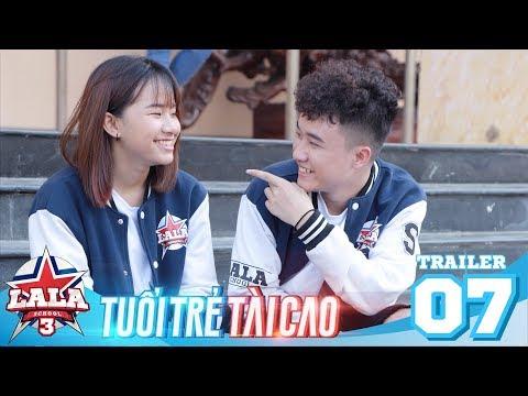 LA LA SCHOOL   Trailer TẬP7   Season 3 : TUỔI TRẺ TÀI CAO   Phim Học Đường Âm Nhạc 2019