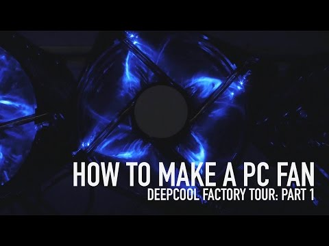 How a PC Fan is Made: DEEPCOOL Factory Tour Part One