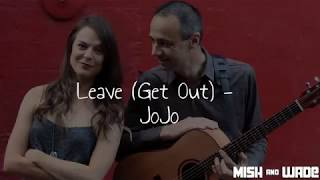 Mish & Wade // Acoustic Duo // Leave (Get Out) - JoJo Cover youtube