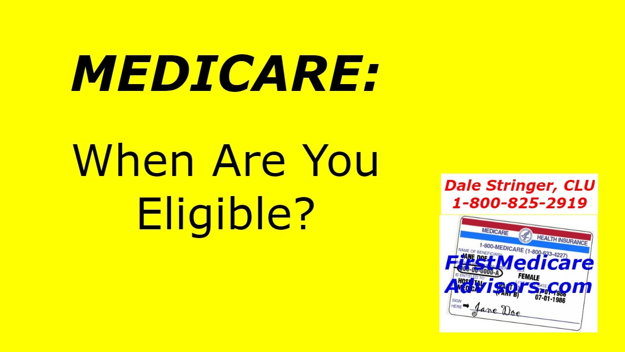 Medicare: When Are You Eligible?