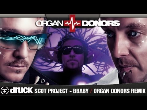 Scot Project - BBaby (Organ Donors Remix)
