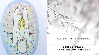 """The Snow Angel"" | All Saints' Episcopal Church | Godly Play"