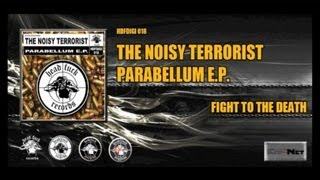 The Noisy Terrorist  - Fight To The Death