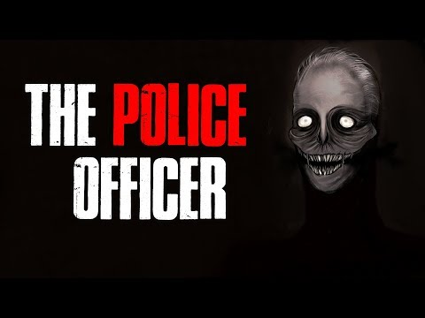 """The Police Officer"" Creepypasta"