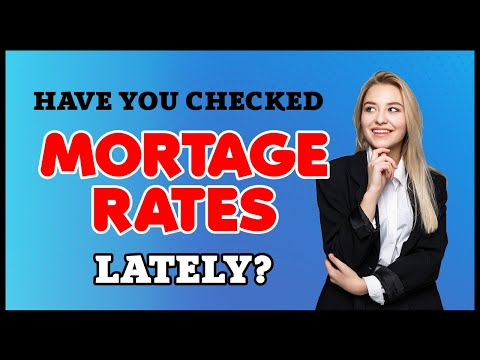 have-you-checked-mortgage-rates-lately?