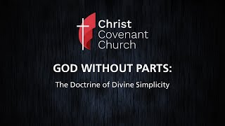 God Without Parts: The Doctrine of Divine Simplicity