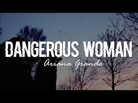 Dangerous Woman - Ariana Grande (Lyrics)