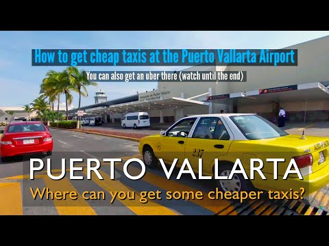 How To Find Cheaper Taxis At Puerto Vallarta Airport