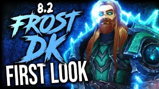 8.2 FROST DK First IMPRESSIONS (Rise of Azshara)