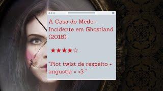 REVIEW | A Casa do Medo - Incidente em Ghostland (2018)