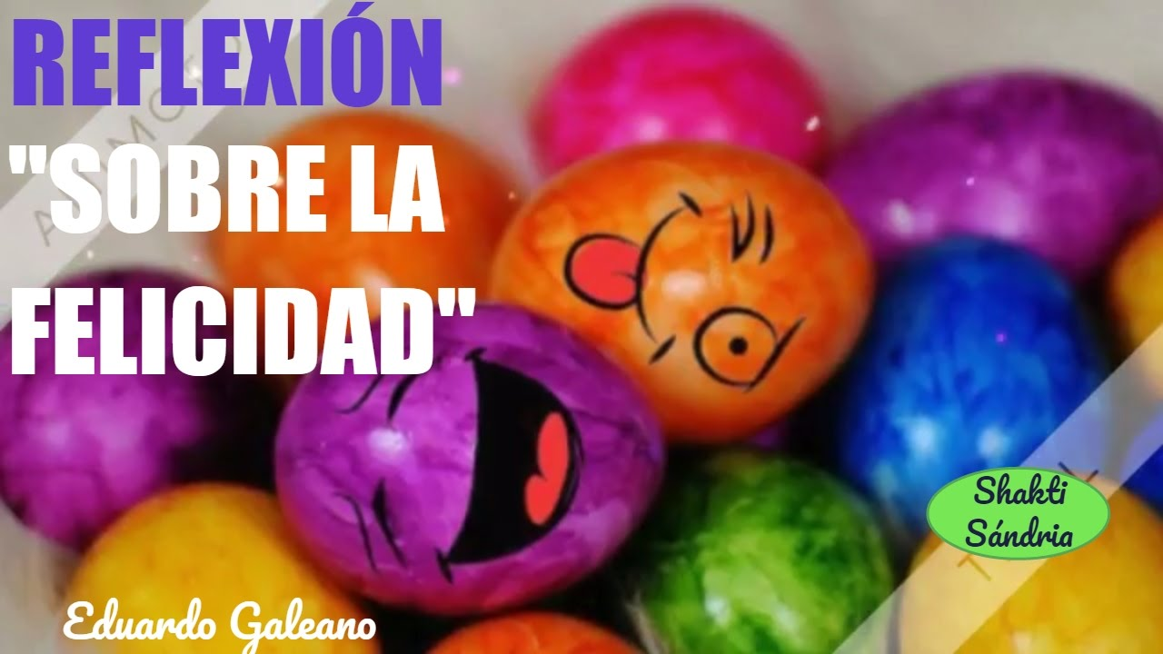 Sobre La Felicidad Eduardo Galeano