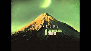 Proxeeus - At The Mountains Of Madness [Full Album]