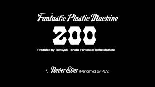 "Fantastic Plastic Machine / Never Ever [Perfomed by PE'Z] (2003 """"z..."