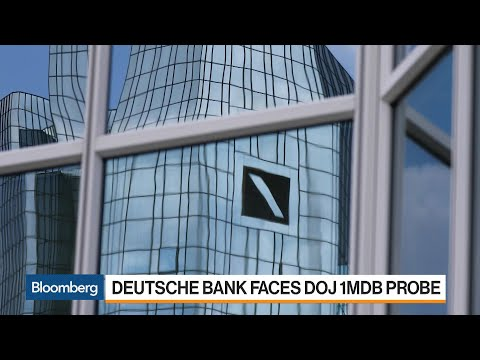 Deutsche Bank Faces U.S. Justice Department Probe Over 1MDB