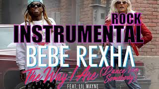 INSTRUMENTAL PROD Bebe Rexha   The Way I Are Dance With Somebody feat  Lil Wayne