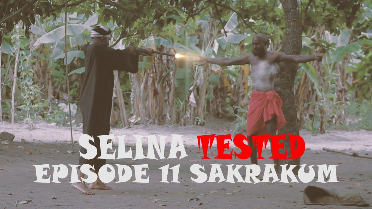 Download SELINA TESTED (EPISODE 11 SAKRAKUM)