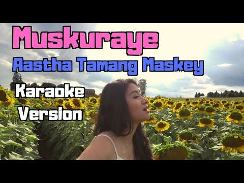 Muskuraye - Astha Tamang Maskey (Karaoke Version)