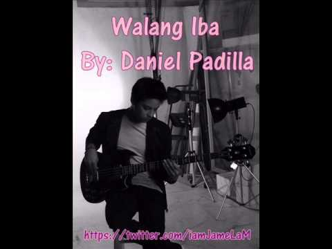 Walang Iba by: Daniel Padilla