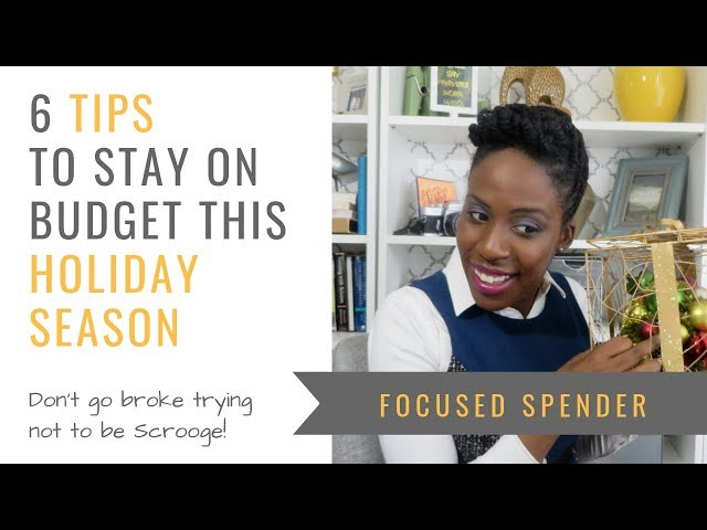 Struggling to Stay on Budget? 6 Tips to Stay on Budget this Holiday Season