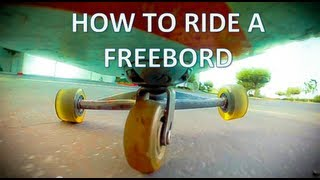 HOW TO RIDE A FREEBORD