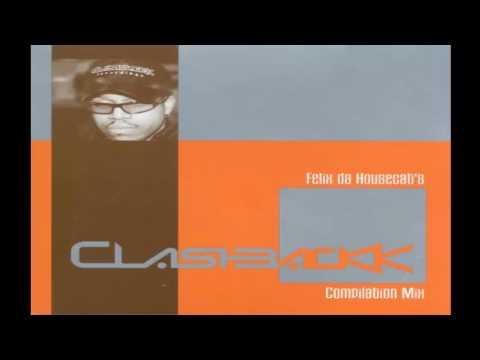 Felix Da Housecat - Clashbackk Mix