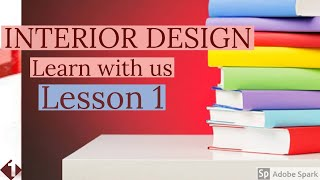 INTERIOR DESIGN LESSON-1| LEARN WITH US