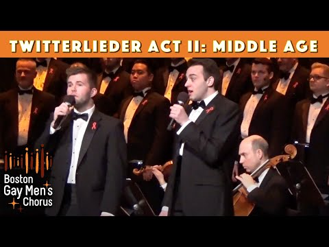 twitterlieder Act II - Middle Age by Boston Gay Men's Chorus