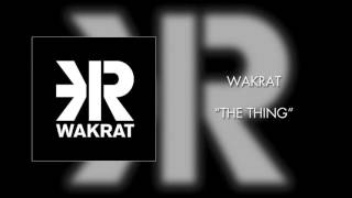 Wakrat - The Thing (Official Audio)