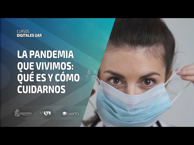 Curso La pandemia que vivimos: qué es y cómo cuidarnos | Semana 5