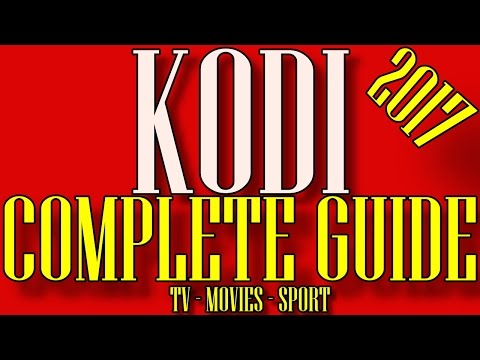 KODI 📢 2017 COMPLETE GUIDE INSTALLATION XBMC - How To Install Kodi FULL ADDON + BEST BUILD