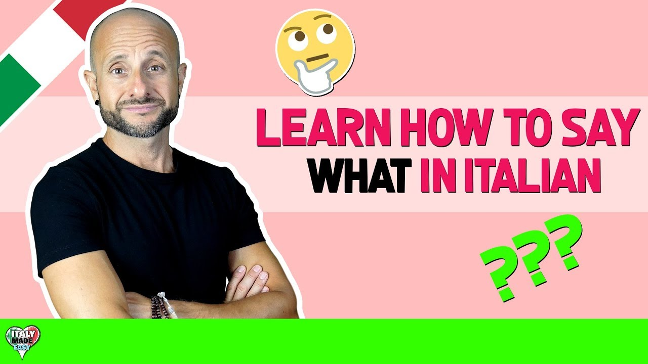 Learn Italian Phrases Grammar And Culture Qa How To Say What In