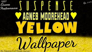 "♥ AGNES MOOREHEAD'S ""The Yellow Wallpaper"" • Encore production from SUSPENSE"