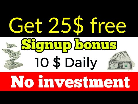 Get free signup bonus 25$ and earn 10 dollar daily without investment